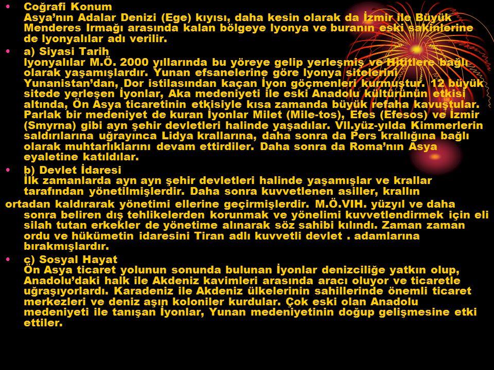 Coğrafi Konum Asya'nın Adalar Denizi (Ege) kıyısı, daha kesin olarak da İzmir ile Büyük Menderes Irmağı arasında kalan bölgeye lyonya ve buranın eski sakinlerine de lyonyalılar adı verilir.