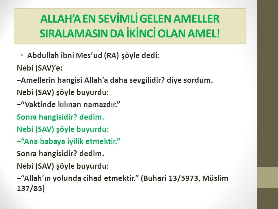 ALLAH'A EN SEVİMLİ GELEN AMELLER SIRALAMASIN DA İKİNCİ OLAN AMEL!