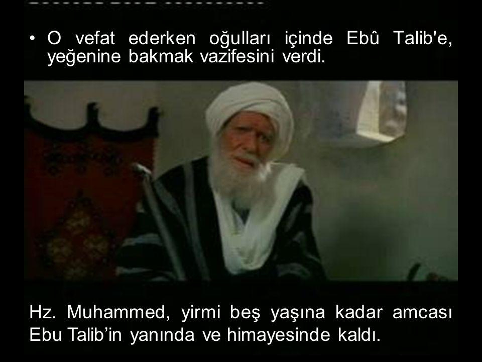 O vefat ederken oğulları içinde Ebû Talib e, yeğenine bakmak vazifesini verdi.