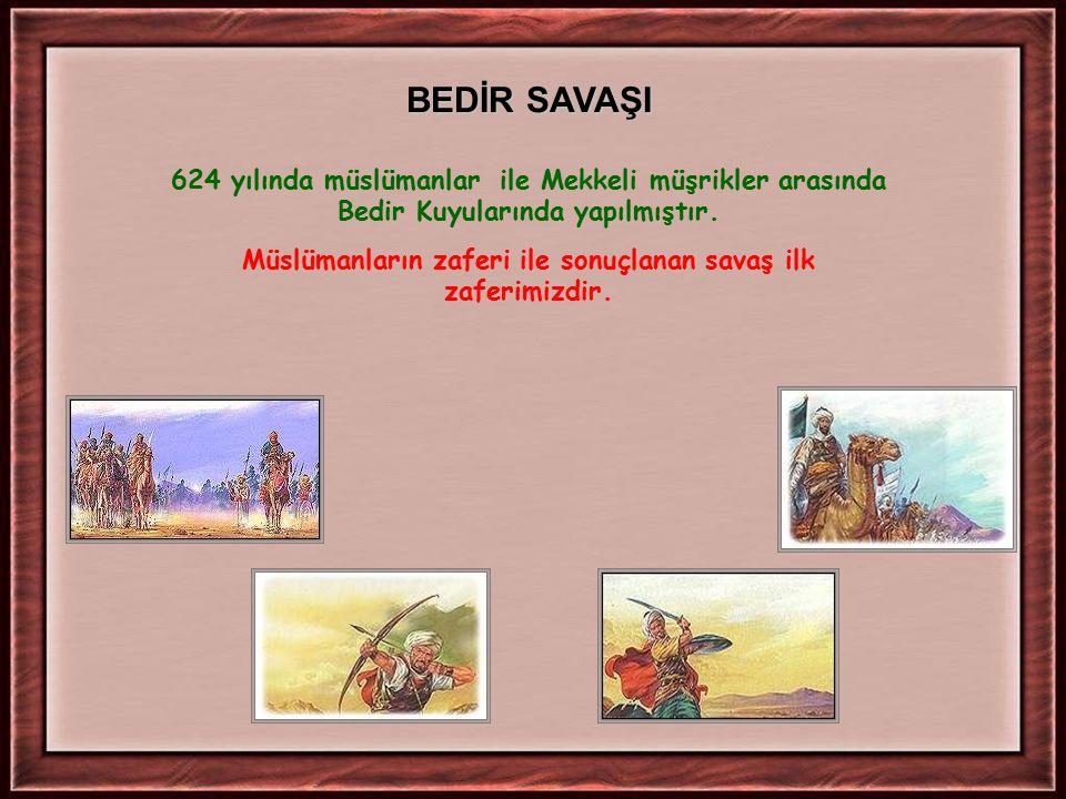 Müslümanların zaferi ile sonuçlanan savaş ilk zaferimizdir.