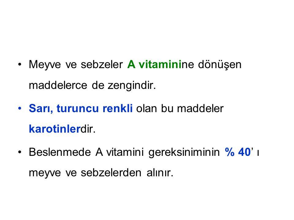 Meyve ve sebzeler A vitaminine dönüşen maddelerce de zengindir.