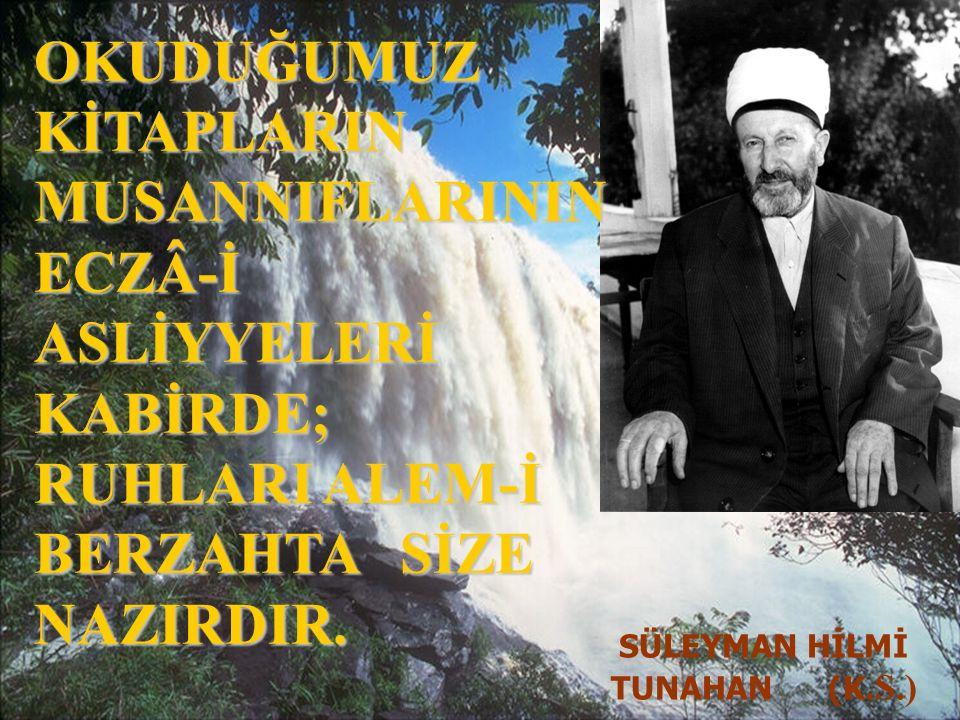 SÜLEYMAN HİLMİ TUNAHAN (K.S.)