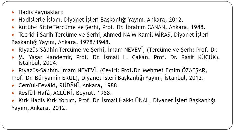 Hadis Kaynakları: Hadislerle İslam, Diyanet İşleri Başkanlığı Yayını, Ankara, 2012.