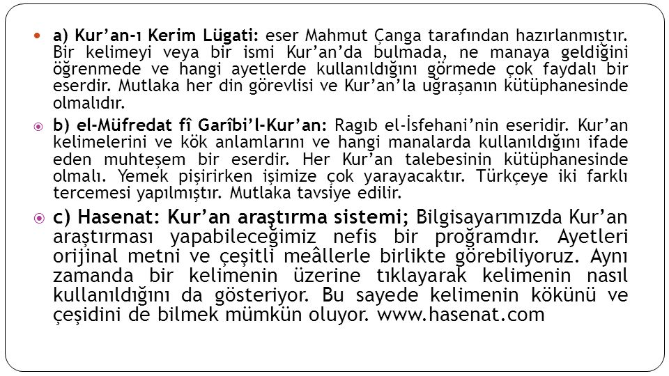 a) Kur'an-ı Kerim Lügati: eser Mahmut Çanga tarafından hazırlanmıştır