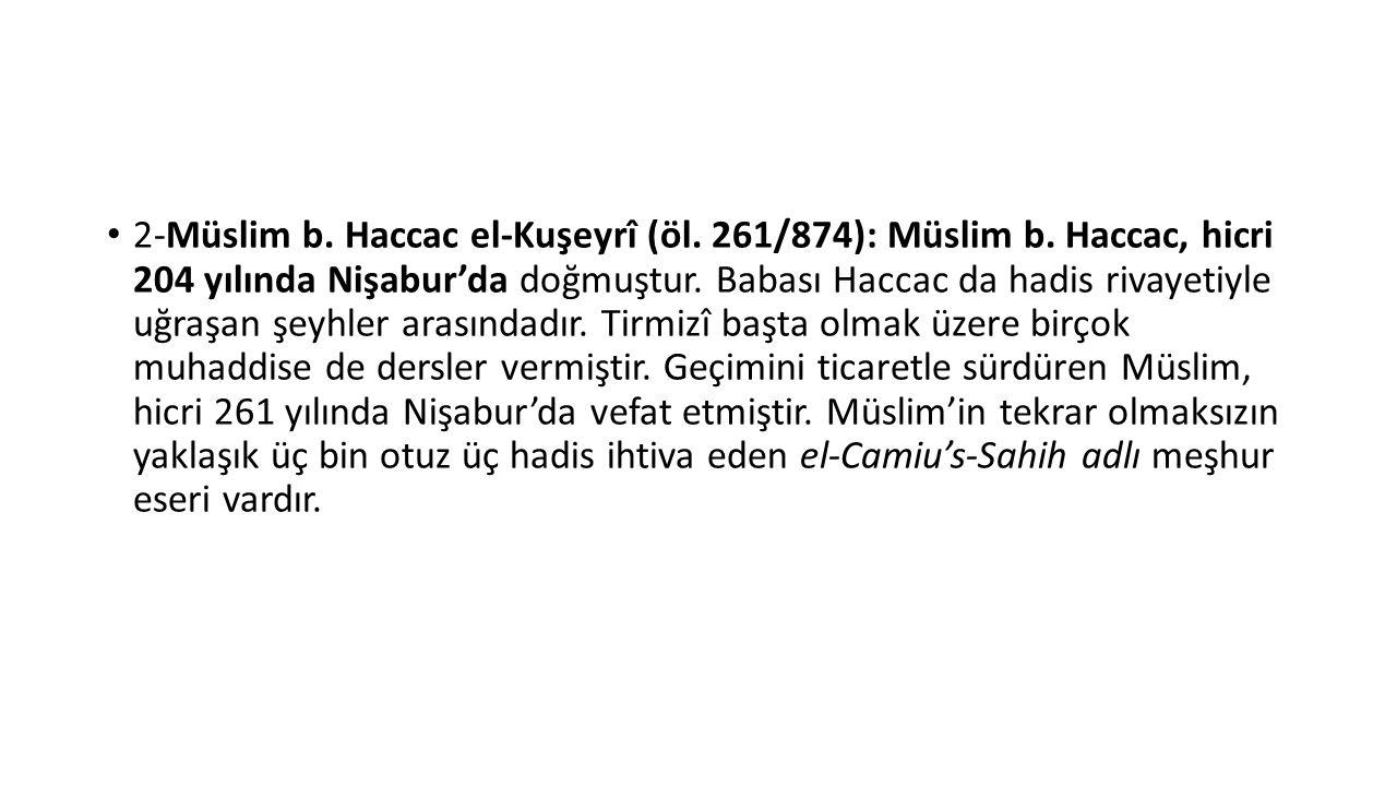 2-Müslim b. Haccac el-Kuşeyrî (öl. 261/874): Müslim b