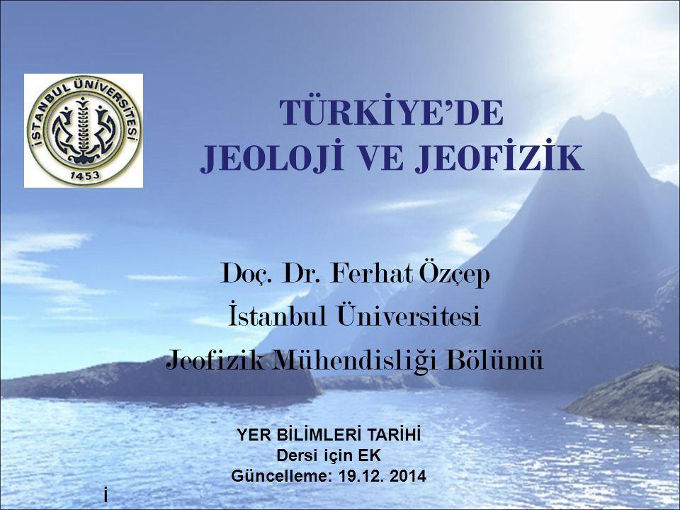 TÜRKİYE'DE JEOLOJİ VE JEOFİZİK