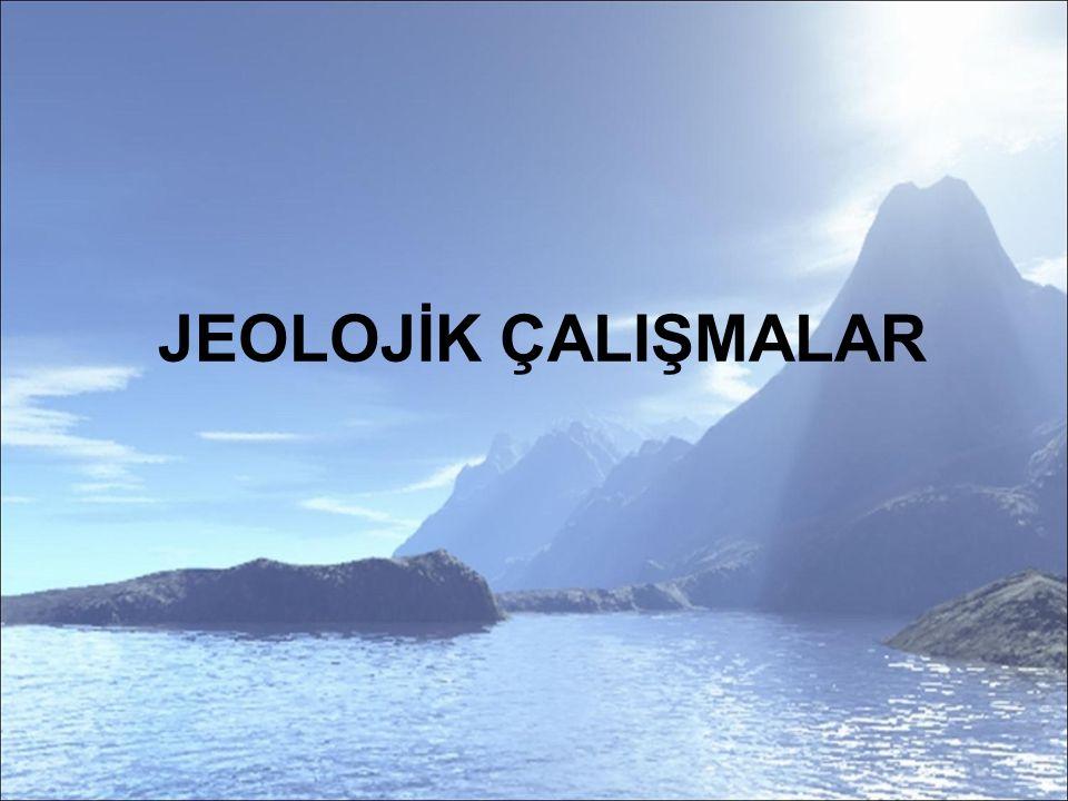 JEOLOJİK ÇALIŞMALAR
