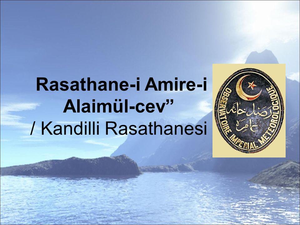 Rasathane-i Amire-i Alaimül-cev / Kandilli Rasathanesi