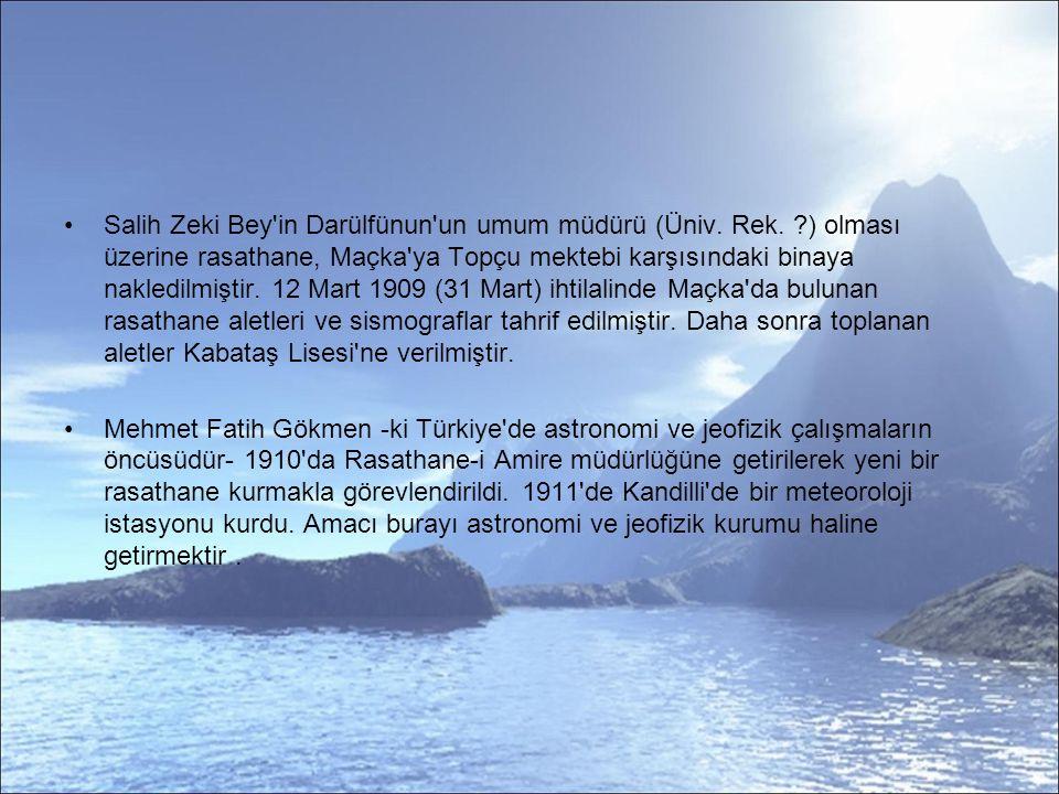 Salih Zeki Bey in Darülfünun un umum müdürü (Üniv. Rek