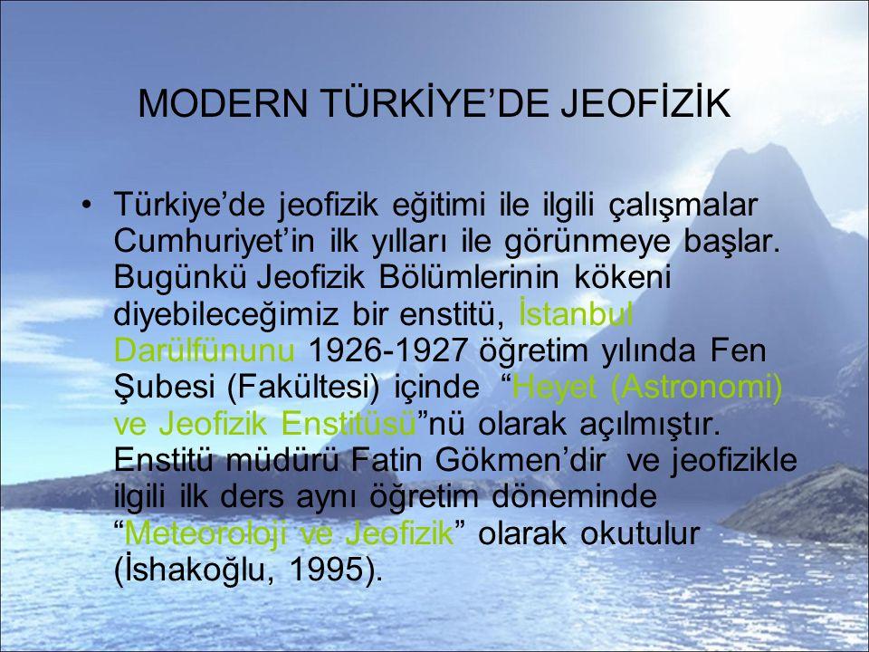 MODERN TÜRKİYE'DE JEOFİZİK