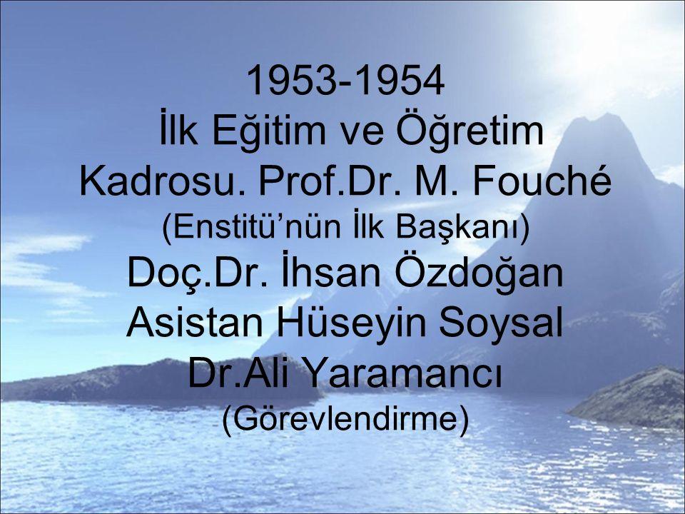 1953-1954 İlk Eğitim ve Öğretim Kadrosu. Prof. Dr. M