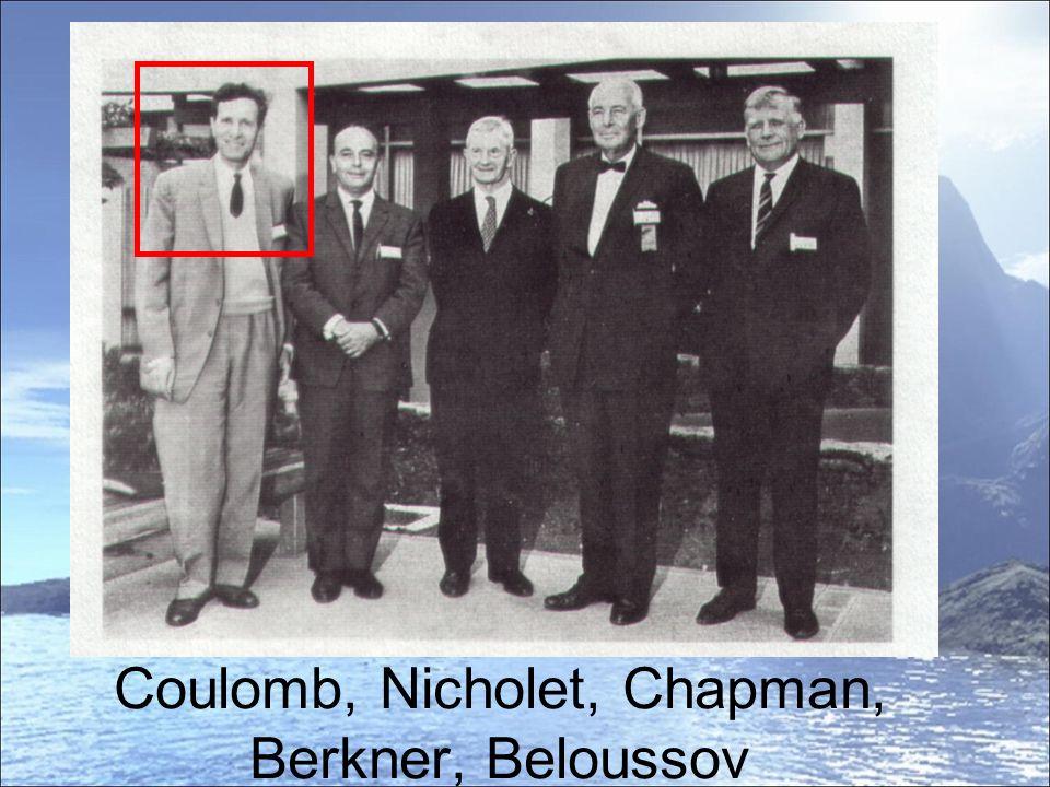 Coulomb, Nicholet, Chapman, Berkner, Beloussov