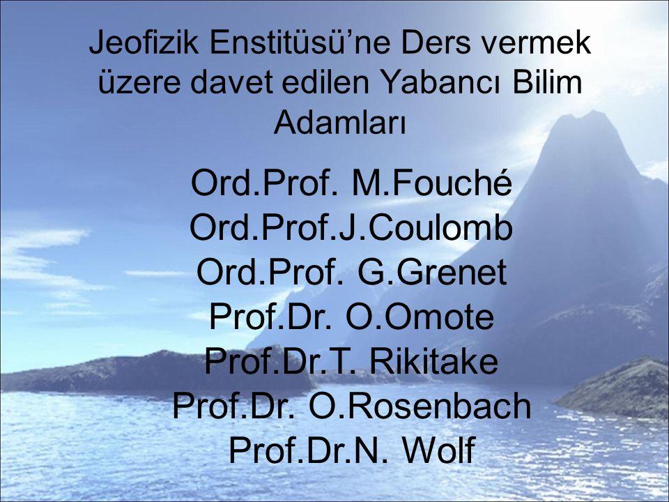 Jeofizik Enstitüsü'ne Ders vermek üzere davet edilen Yabancı Bilim Adamları