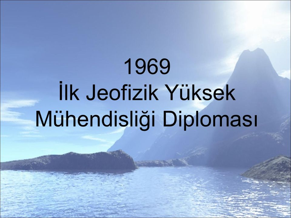 1969 İlk Jeofizik Yüksek Mühendisliği Diploması