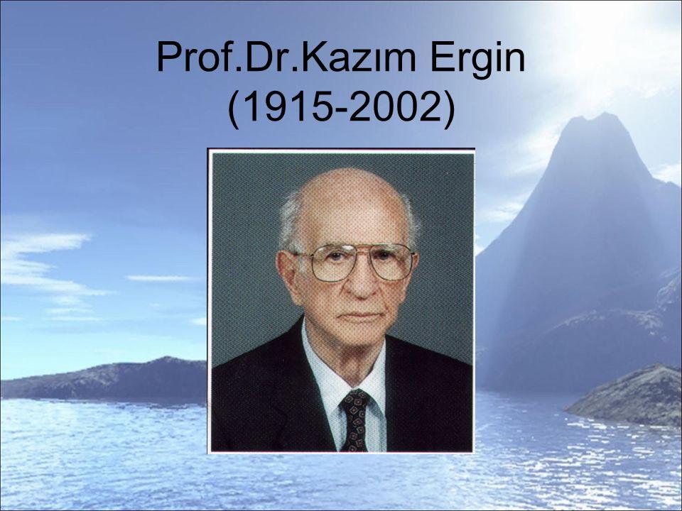 Prof.Dr.Kazım Ergin (1915-2002)