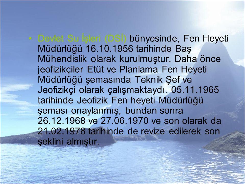 Devlet Su İşleri (DSİ) bünyesinde, Fen Heyeti Müdürlüğü 16. 10