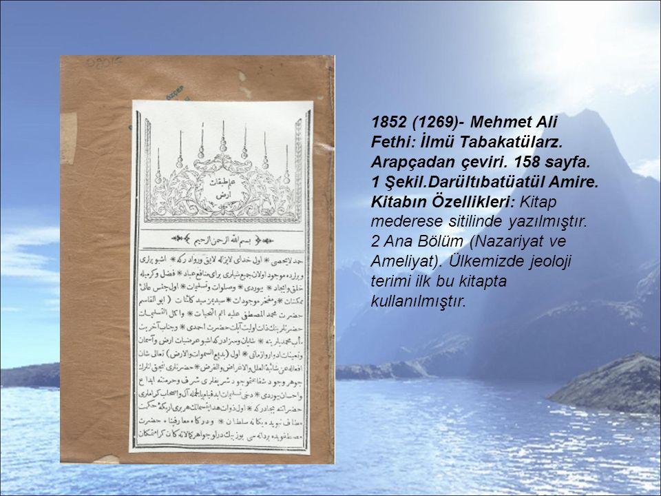 1852 (1269)- Mehmet Ali Fethi: İlmü Tabakatülarz. Arapçadan çeviri
