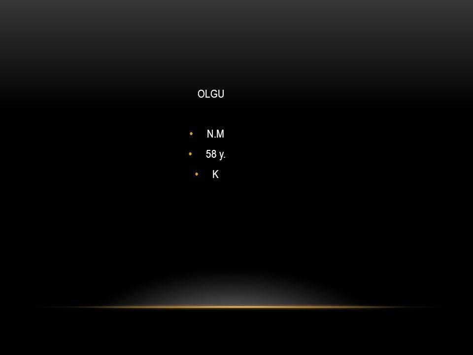 OLGU N.M 58 y. K
