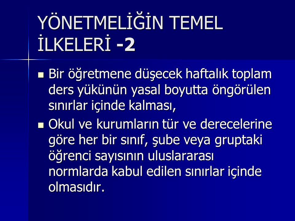 YÖNETMELİĞİN TEMEL İLKELERİ -2