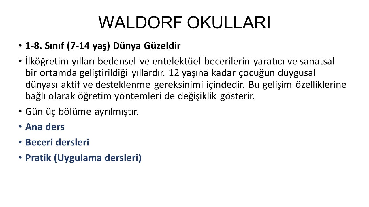 WALDORF OKULLARI 1-8. Sınıf (7-14 yaş) Dünya Güzeldir