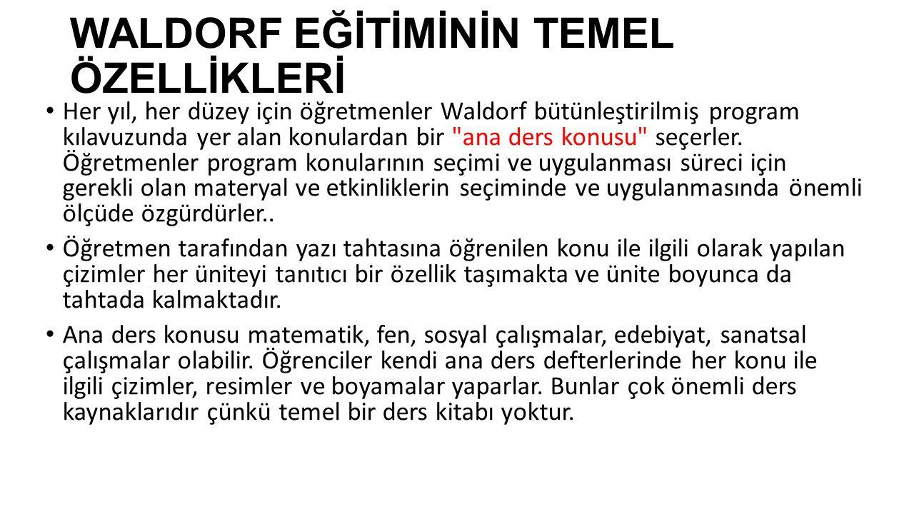 WALDORF EĞİTİMİNİN TEMEL ÖZELLİKLERİ