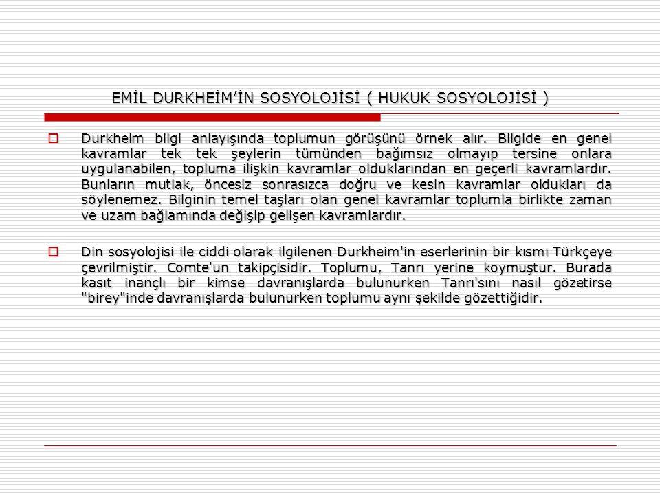 EMİL DURKHEİM'İN SOSYOLOJİSİ ( HUKUK SOSYOLOJİSİ )