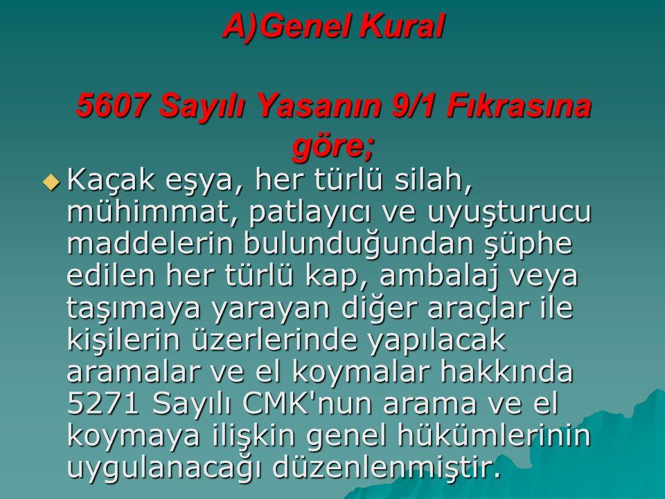A)Genel Kural 5607 Sayılı Yasanın 9/1 Fıkrasına göre;