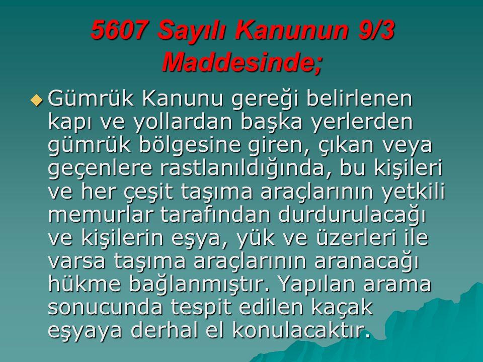 5607 Sayılı Kanunun 9/3 Maddesinde;