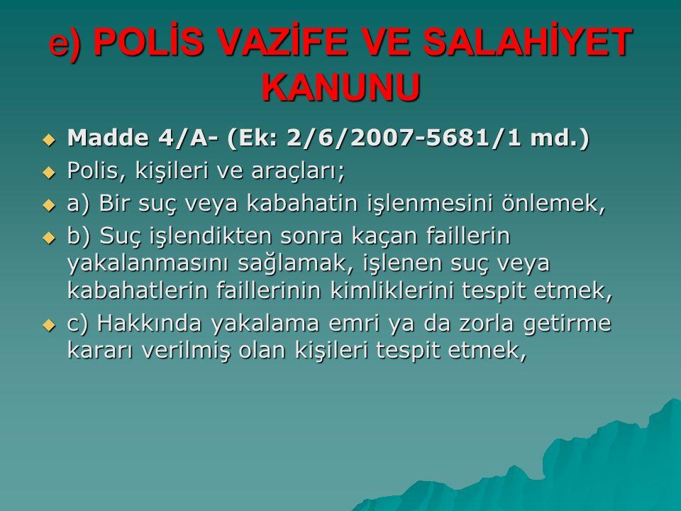 e) POLİS VAZİFE VE SALAHİYET KANUNU