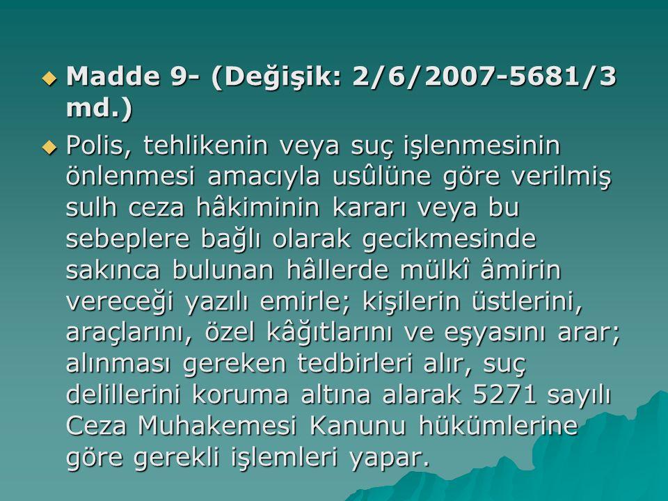 Madde 9- (Değişik: 2/6/2007-5681/3 md.)