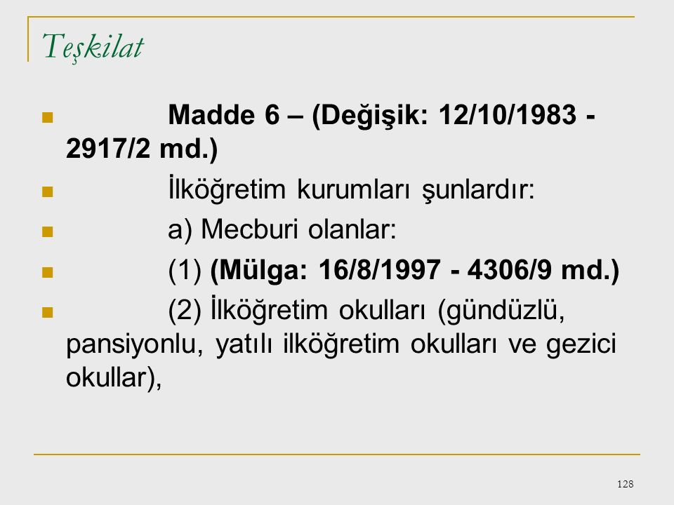 Teşkilat Madde 6 – (Değişik: 12/10/1983 - 2917/2 md.)