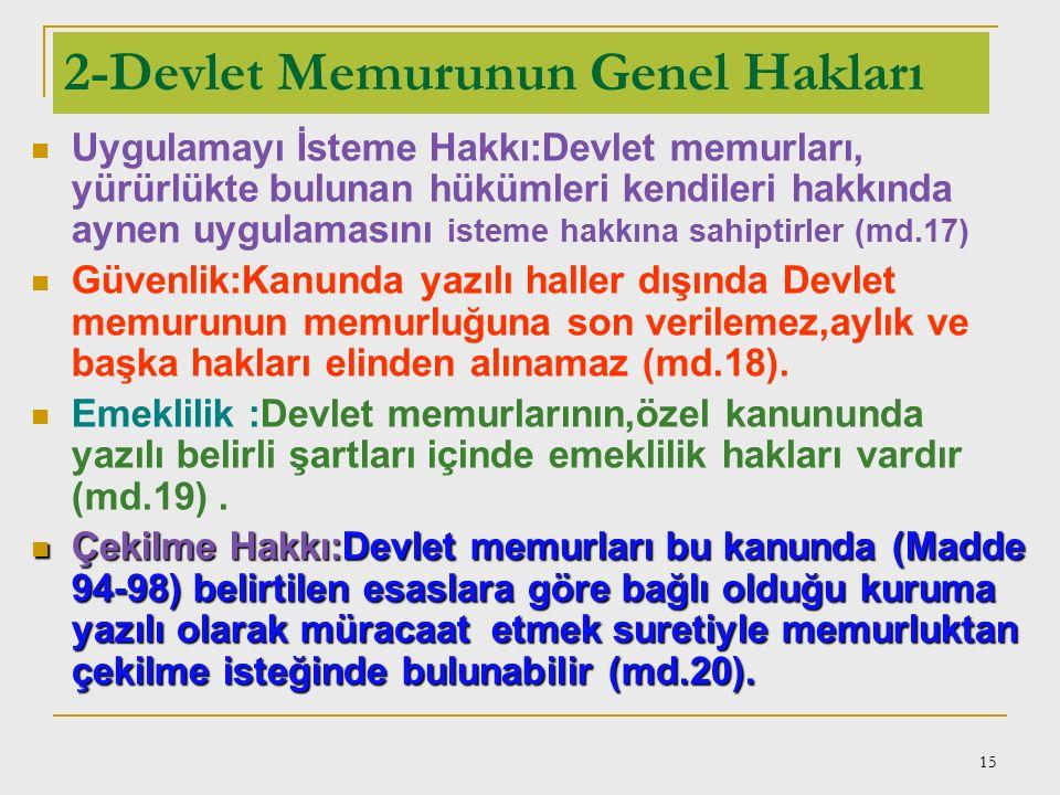2-Devlet Memurunun Genel Hakları