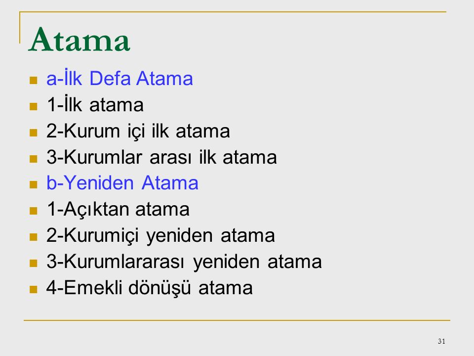 Atama a-İlk Defa Atama 1-İlk atama 2-Kurum içi ilk atama