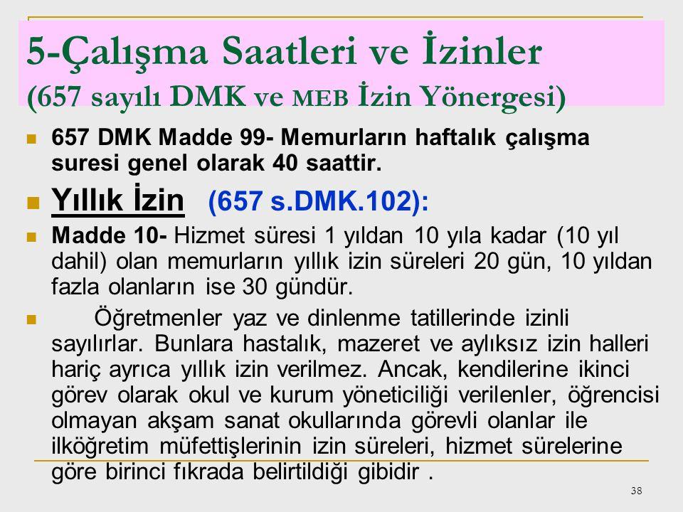 5-Çalışma Saatleri ve İzinler (657 sayılı DMK ve MEB İzin Yönergesi)