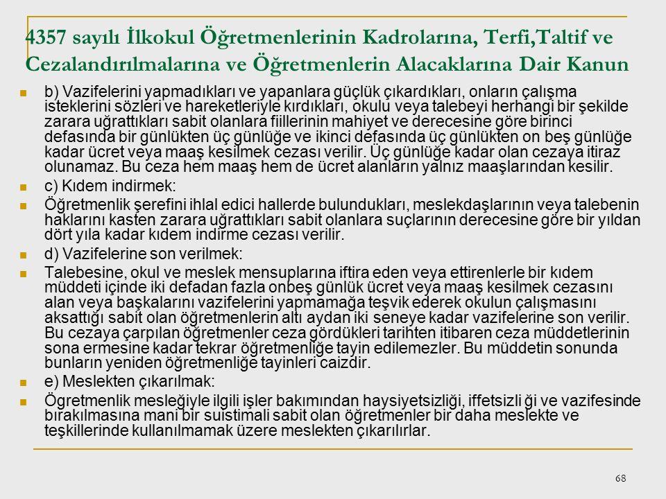 4357 sayılı İlkokul Öğretmenlerinin Kadrolarına, Terfi,Taltif ve Cezalandırılmalarına ve Öğretmenlerin Alacaklarına Dair Kanun