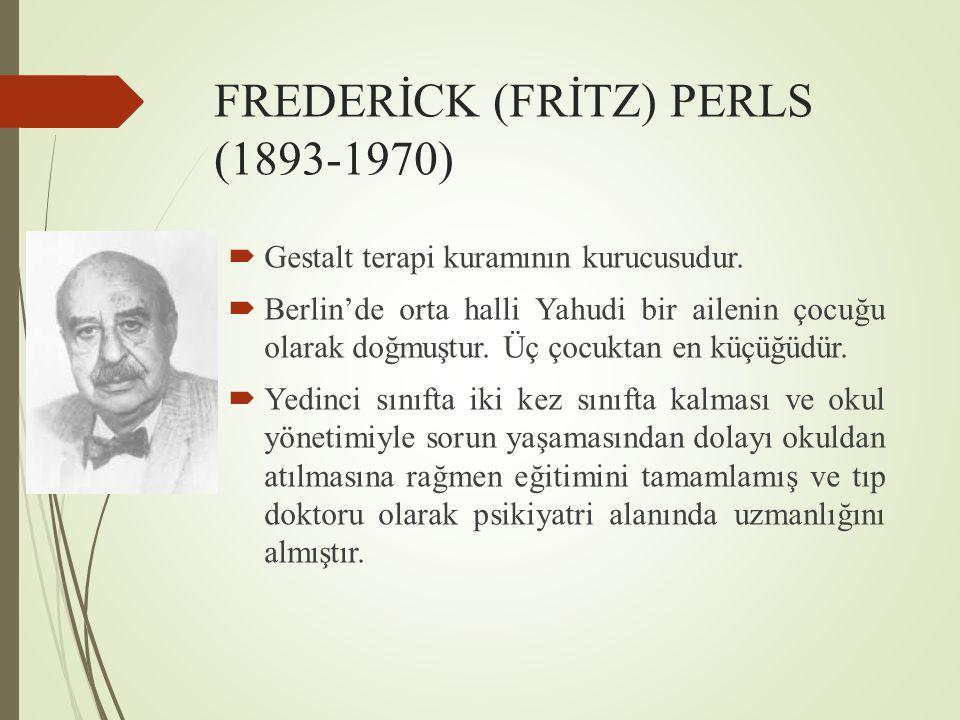 FREDERİCK (FRİTZ) PERLS (1893-1970)