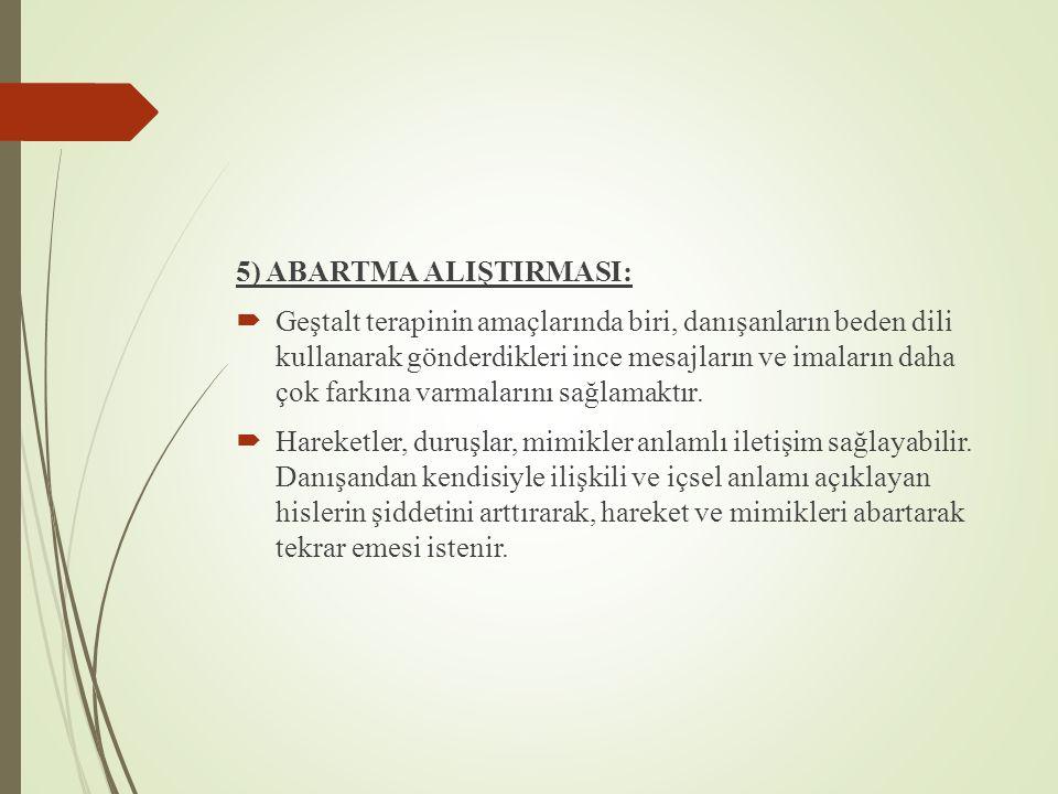 5) ABARTMA ALIŞTIRMASI: