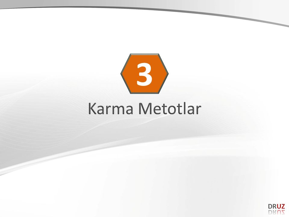 3 Karma Metotlar DRUZ 110 110