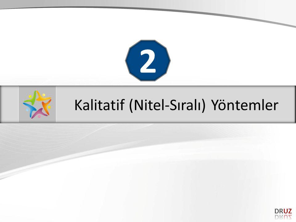 Kalitatif (Nitel-Sıralı) Yöntemler