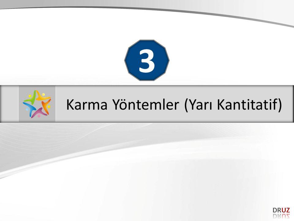 Karma Yöntemler (Yarı Kantitatif)