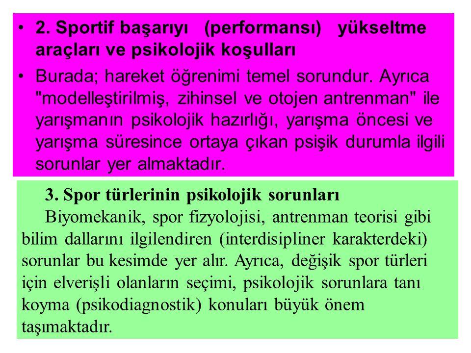 2. Sportif başarıyı (performansı) yükseltme araçları ve psikolojik koşulları