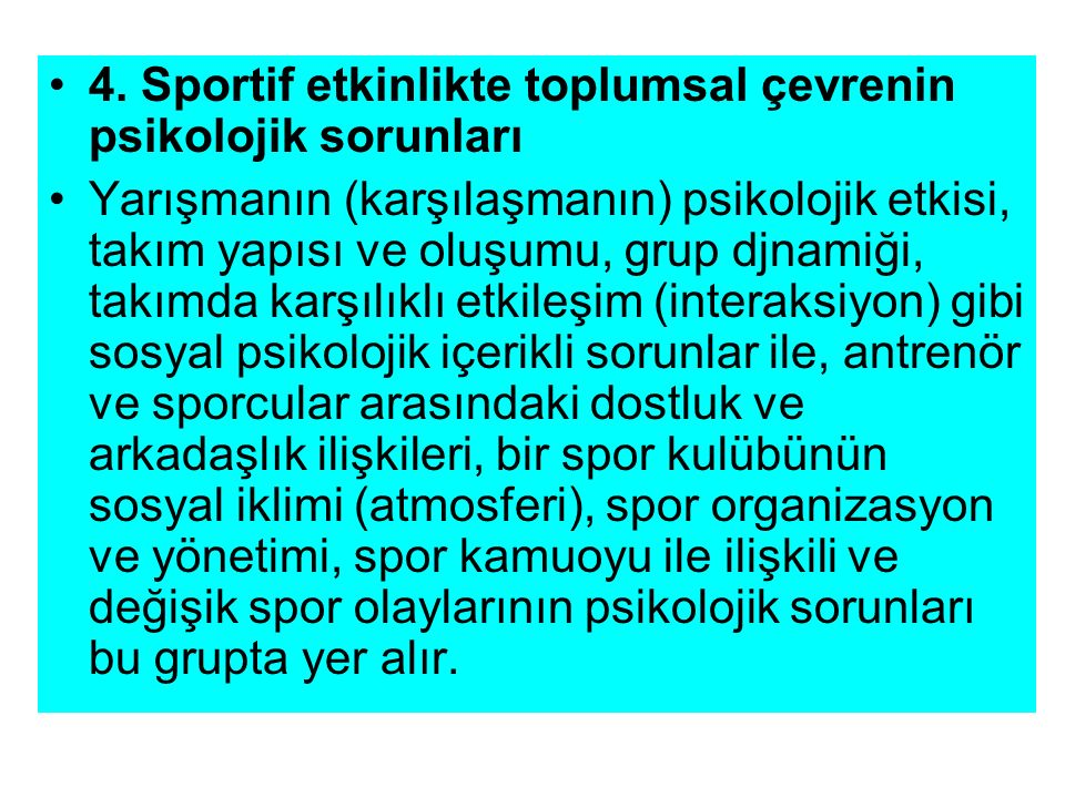 4. Sportif etkinlikte toplumsal çevrenin psikolojik sorunları