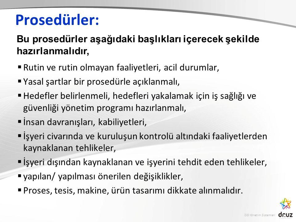 Prosedürler: Bu prosedürler aşağıdaki başlıkları içerecek şekilde hazırlanmalıdır, Rutin ve rutin olmayan faaliyetleri, acil durumlar,