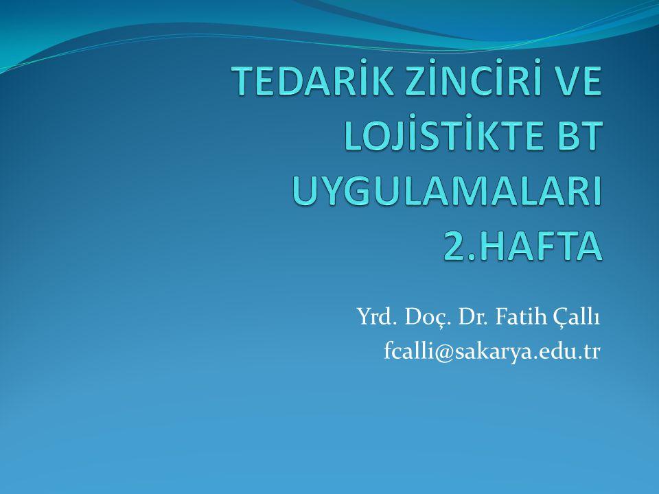 TEDARİK ZİNCİRİ VE LOJİSTİKTE BT UYGULAMALARI 2.HAFTA