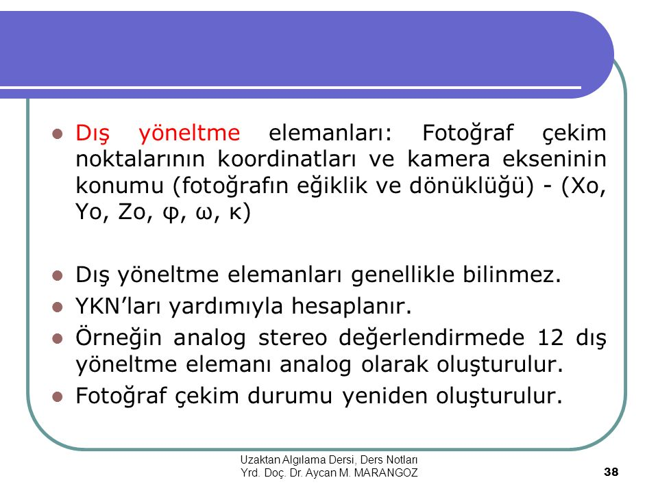 Uzaktan Algılama Dersi, Ders Notları Yrd. Doç. Dr. Aycan M. MARANGOZ