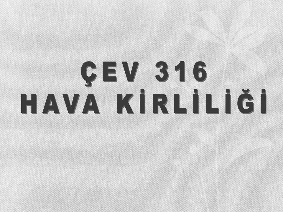 ÇEV 316 HAVA KİRLİLİĞİ