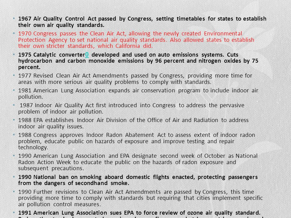 1967 Air Quality Control Act passed by Congress, setting timetables for states to establish their own air quality standards.