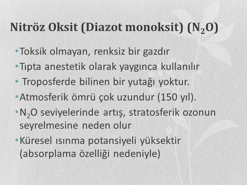 Nitröz Oksit (Diazot monoksit) (N2O)