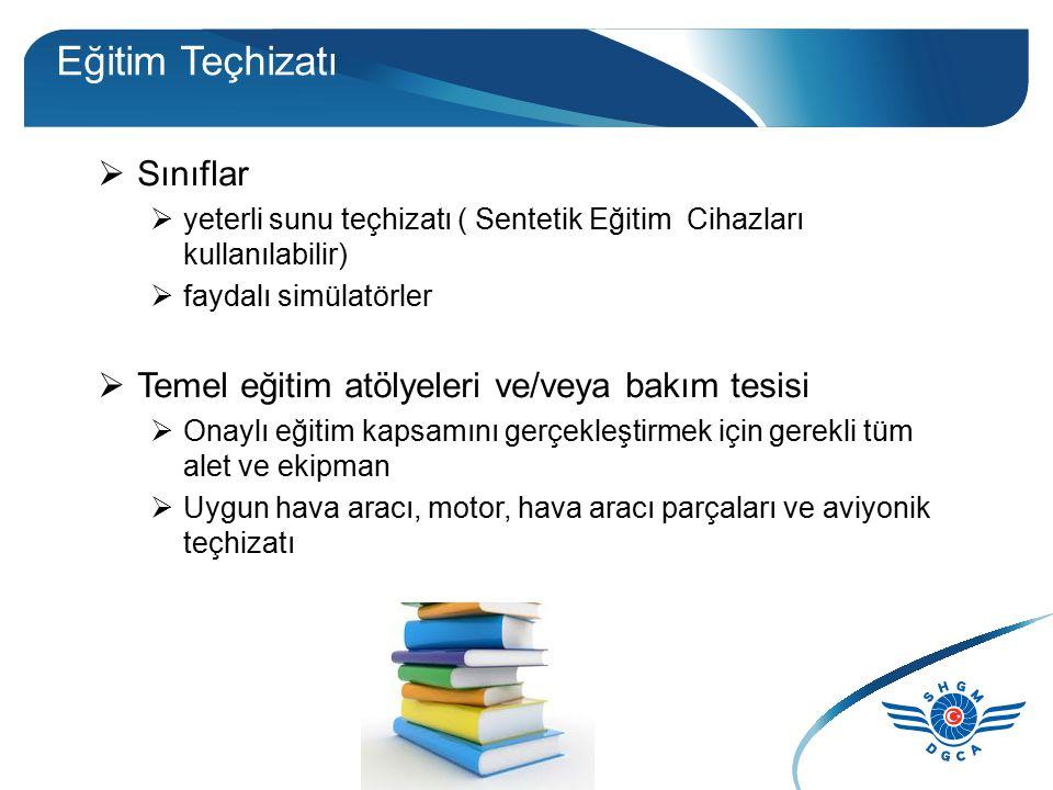 Eğitim Teçhizatı Sınıflar Temel eğitim atölyeleri ve/veya bakım tesisi