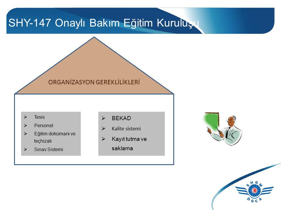 SHY-147 Onaylı Bakım Eğitim Kuruluşu